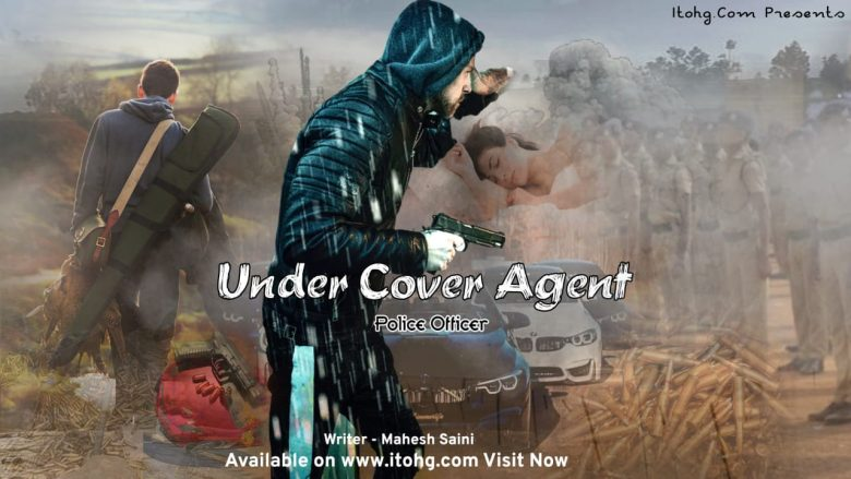 Under cover agent Police officer