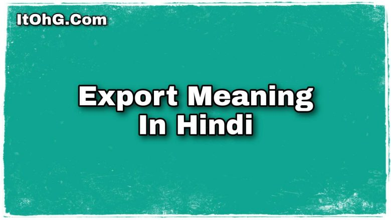 Export Meaning In Hindi